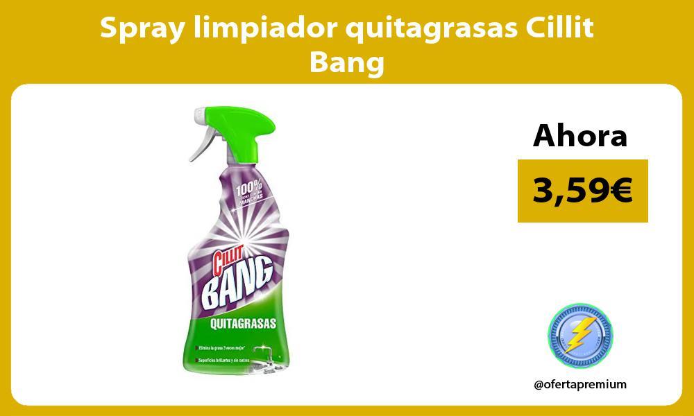Spray limpiador quitagrasas Cillit Bang