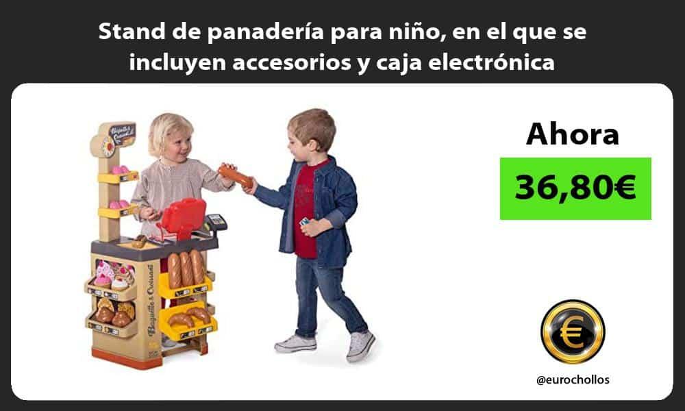 Stand de panadería para niño en el que se incluyen accesorios y caja electrónica