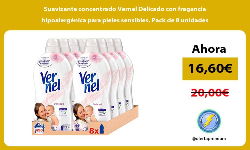 Suavizante concentrado Vernel Delicado con fragancia hipoalergénica para pieles sensibles Pack de 8 unidades