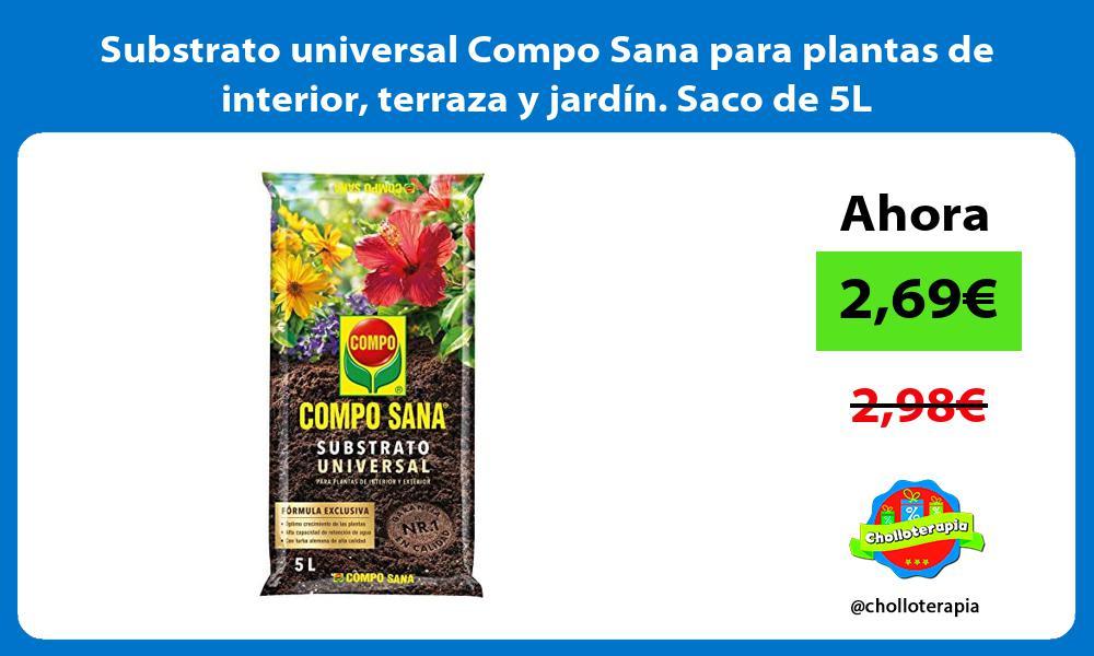 Substrato universal Compo Sana para plantas de interior terraza y jardín Saco de 5L
