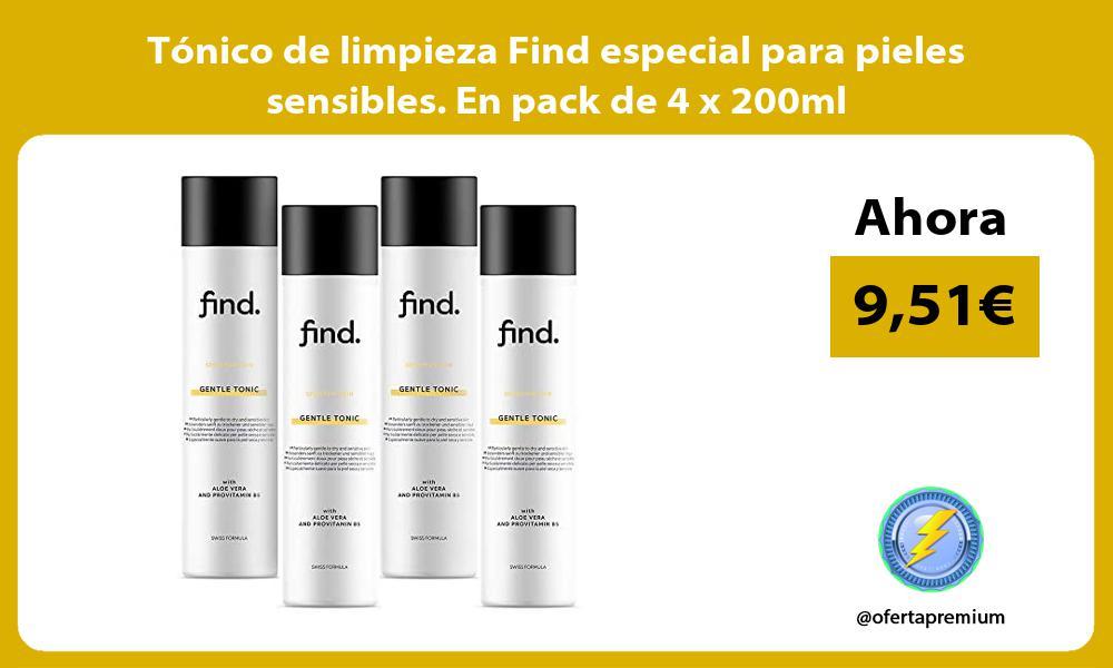 Tónico de limpieza Find especial para pieles sensibles En pack de 4 x 200ml