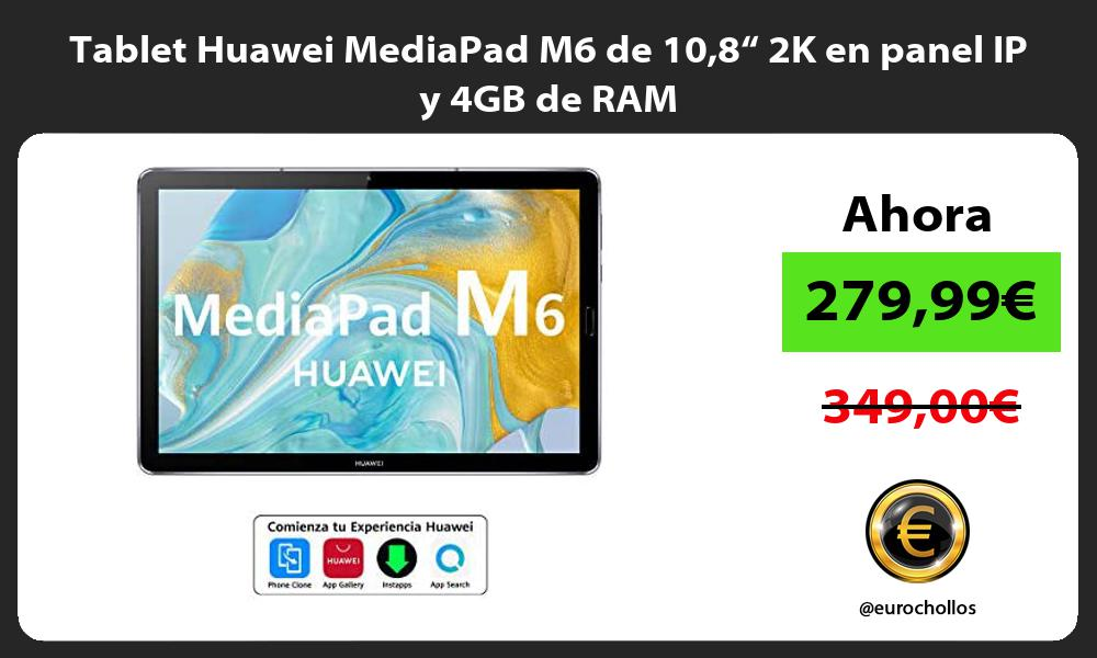 "Tablet Huawei MediaPad M6 de 108"" 2K en panel IP y 4GB de RAM"
