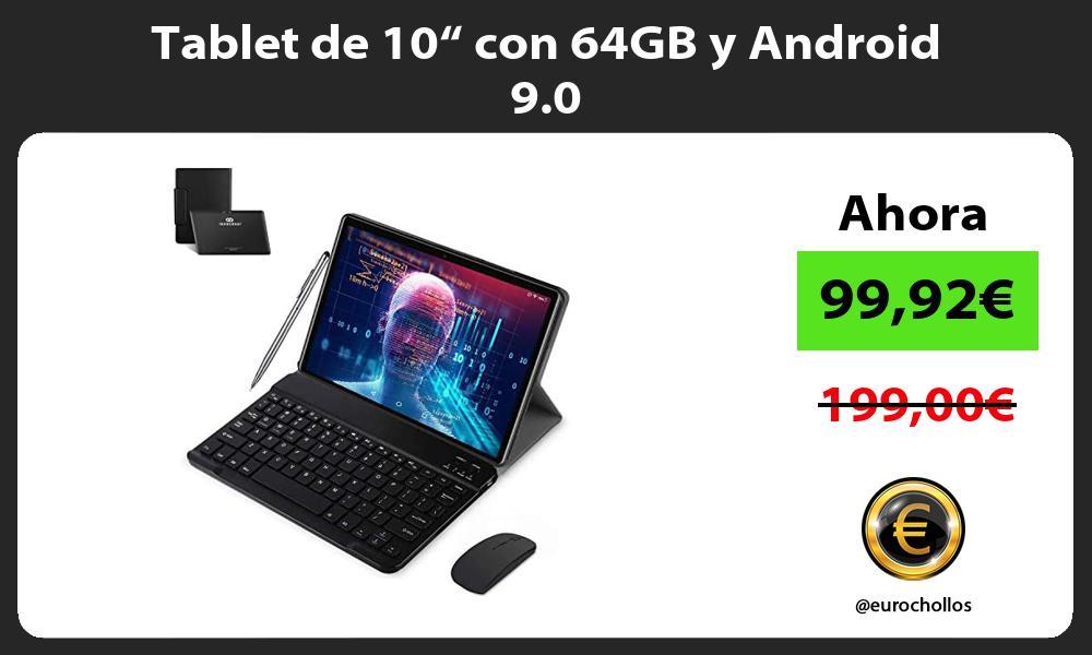 """Tablet de 10"""" con 64GB y Android 9 0"""
