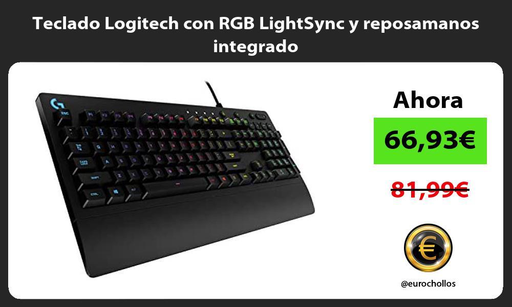 Teclado Logitech con RGB LightSync y reposamanos integrado