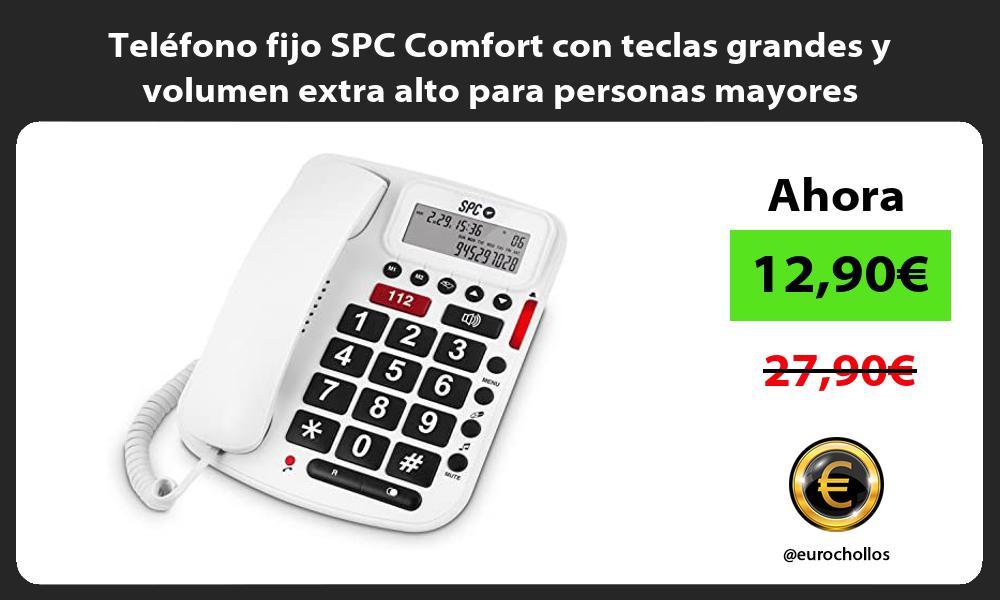 Teléfono fijo SPC Comfort con teclas grandes y volumen extra alto para personas mayores
