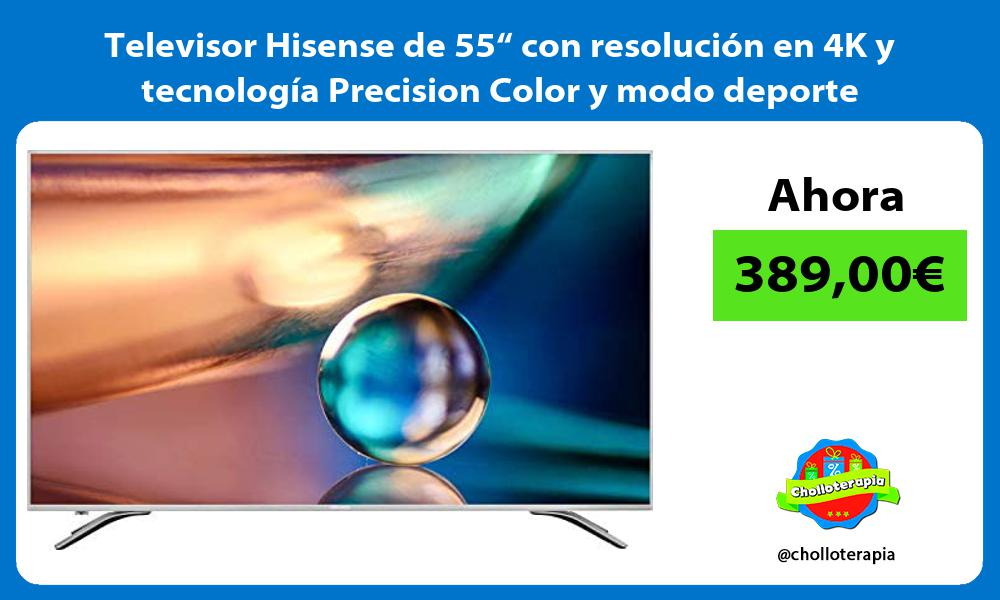 """Televisor Hisense de 55"""" con resolución en 4K y tecnología Precision Color y modo deporte"""