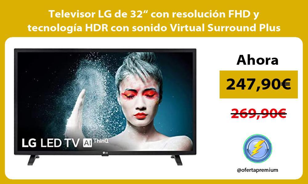 """Televisor LG de 32"""" con resolución FHD y tecnología HDR con sonido Virtual Surround Plus"""