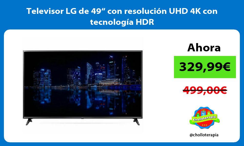 """Televisor LG de 49"""" con resolución UHD 4K con tecnología HDR"""