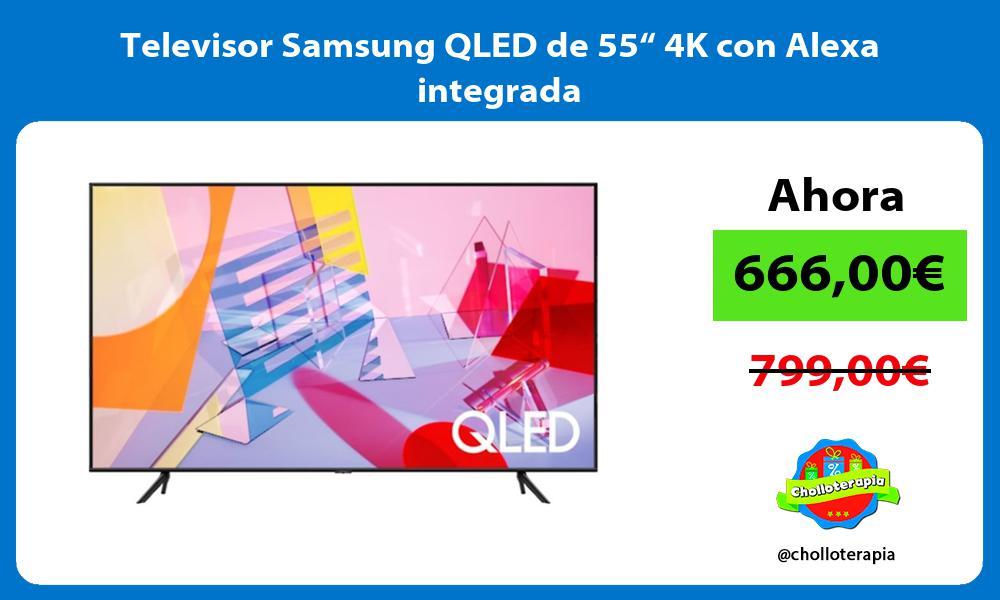 "Televisor Samsung QLED de 55"" 4K con Alexa integrada"