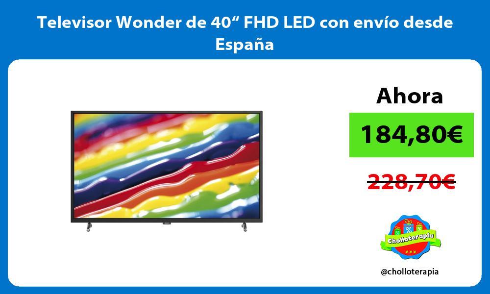 """Televisor Wonder de 40"""" FHD LED con envío desde España"""