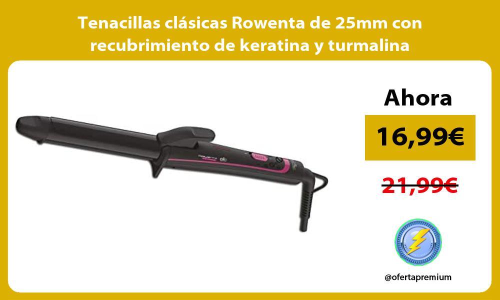 Tenacillas clásicas Rowenta de 25mm con recubrimiento de keratina y turmalina
