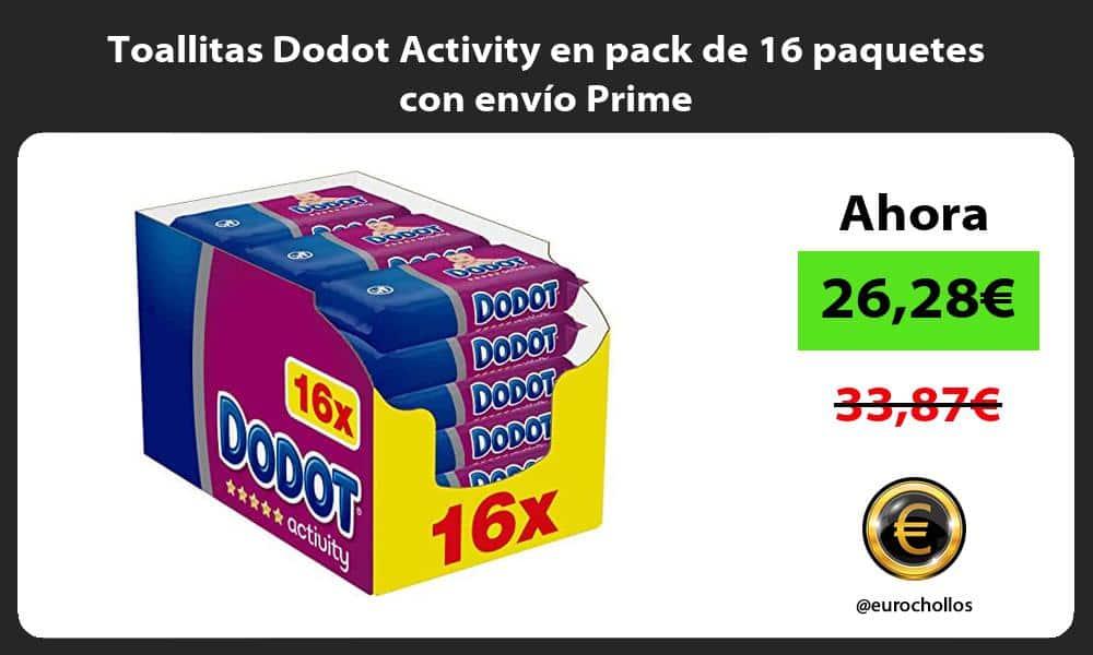Toallitas Dodot Activity en pack de 16 paquetes con envío Prime