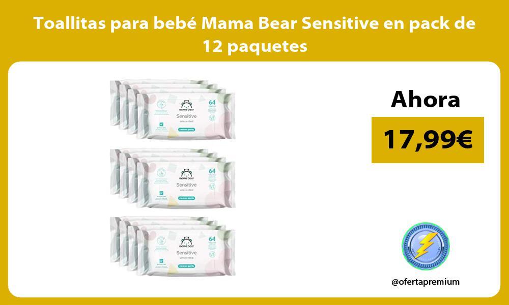 Toallitas para bebé Mama Bear Sensitive en pack de 12 paquetes