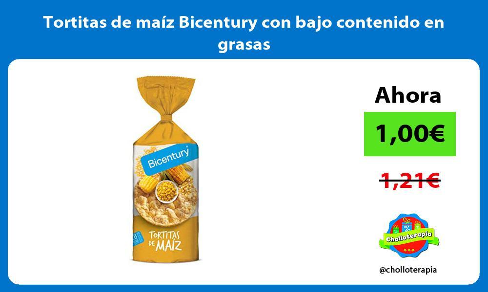 Tortitas de maíz Bicentury con bajo contenido en grasas