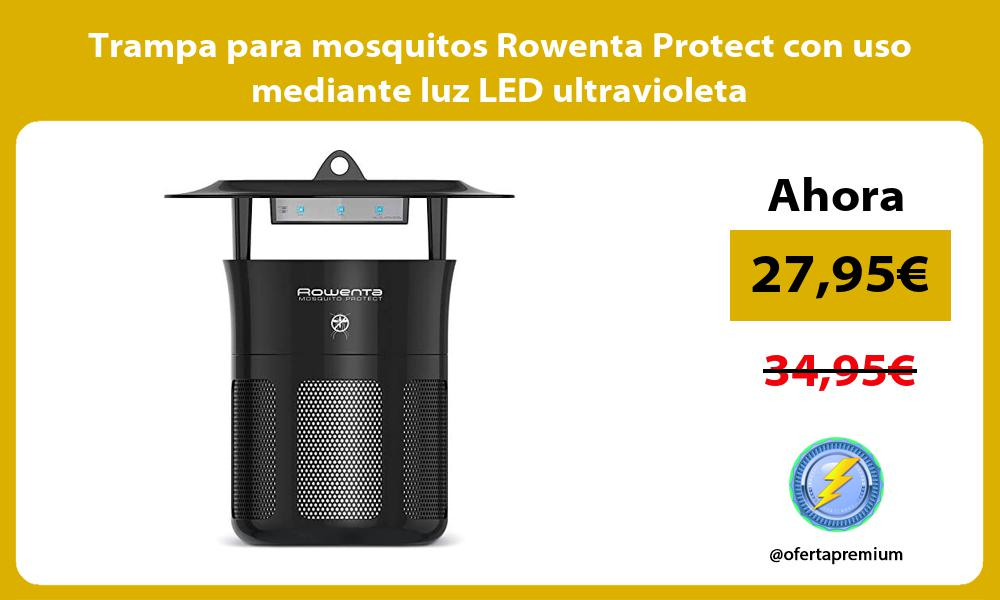 Trampa para mosquitos Rowenta Protect con uso mediante luz LED ultravioleta