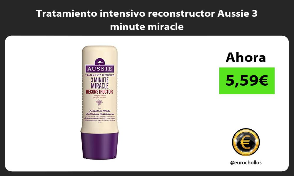 Tratamiento intensivo reconstructor Aussie 3 minute miracle