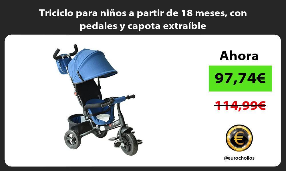 Triciclo para niños a partir de 18 meses con pedales y capota extraíble