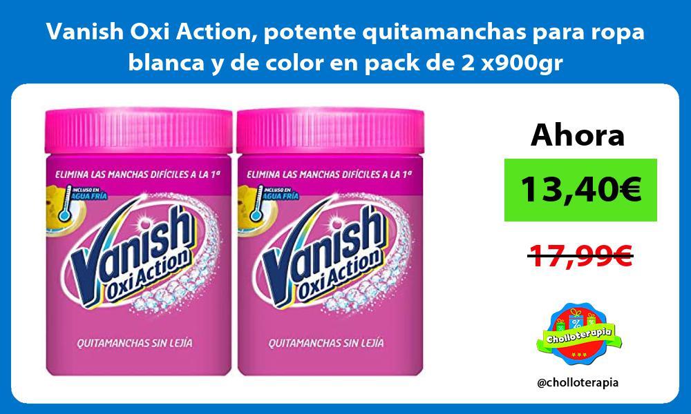 Vanish Oxi Action potente quitamanchas para ropa blanca y de color en pack de 2 x900gr