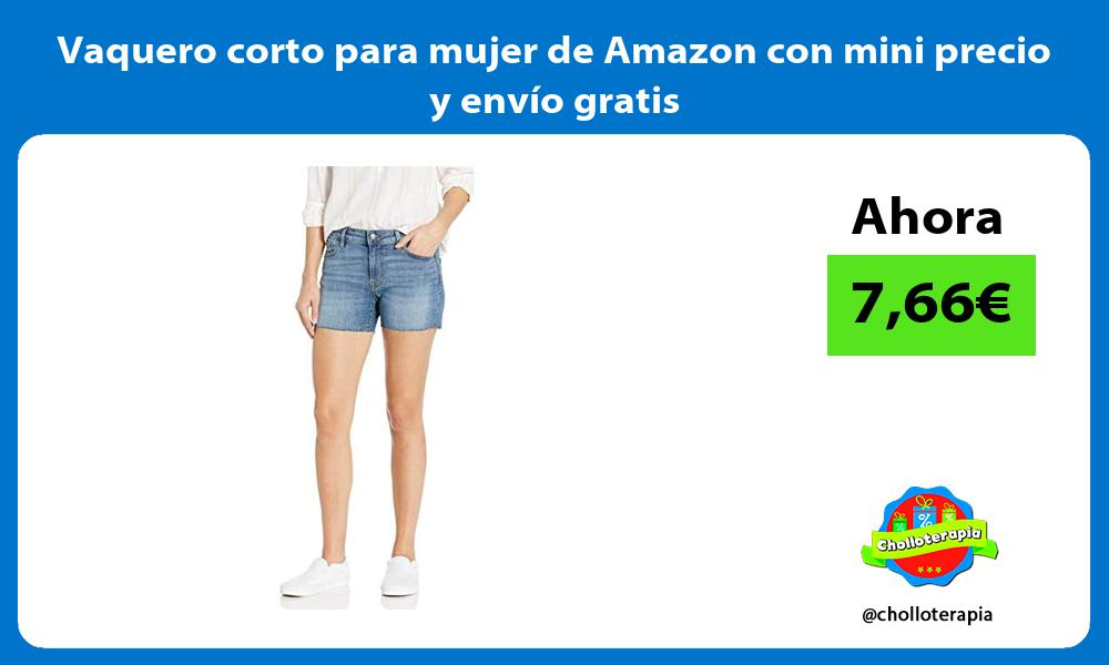 Vaquero corto para mujer de Amazon con mini precio y envío gratis