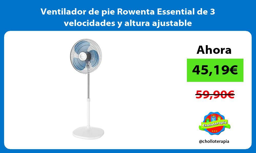 Ventilador de pie Rowenta Essential de 3 velocidades y altura ajustable