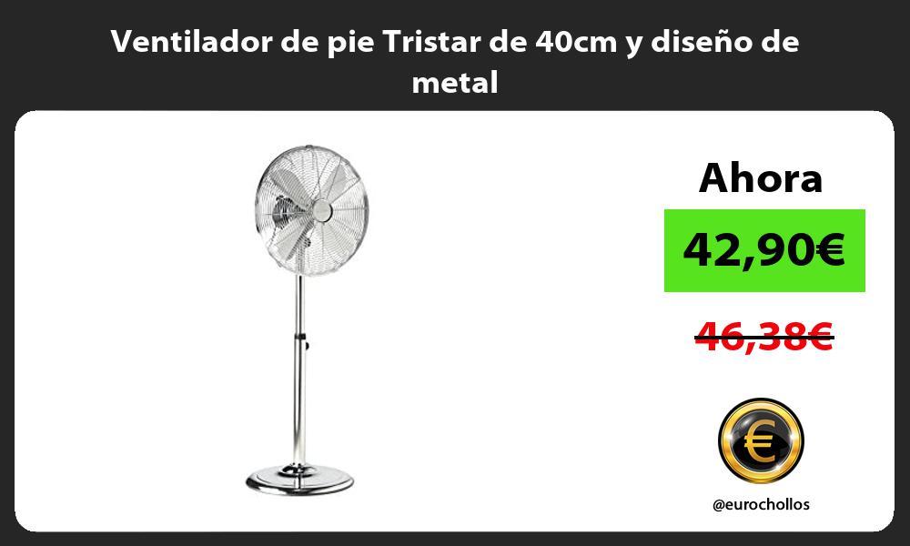 Ventilador de pie Tristar de 40cm y diseño de metal
