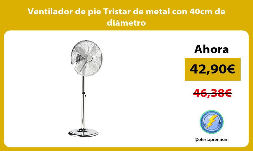 Ventilador de pie Tristar de metal con 40cm de diámetro