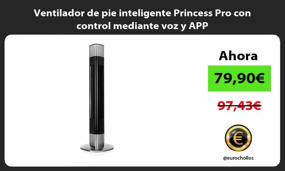 Ventilador de pie inteligente Princess Pro con control mediante voz y APP