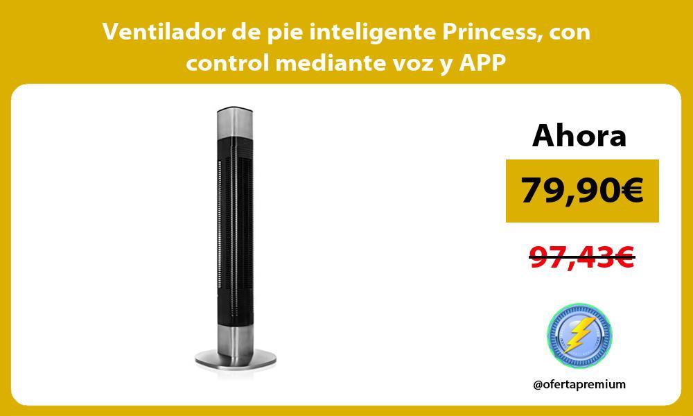 Ventilador de pie inteligente Princess con control mediante voz y APP