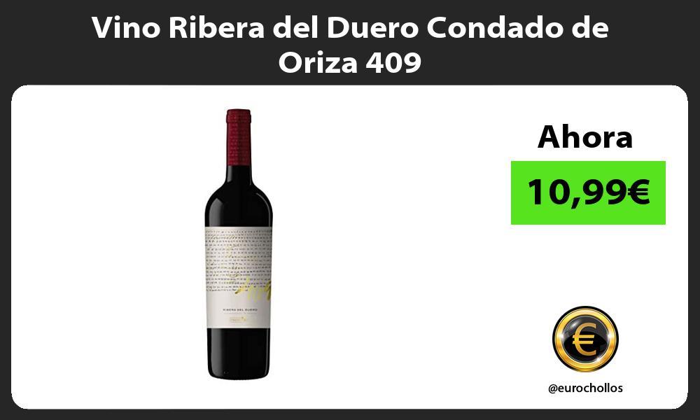 Vino Ribera del Duero Condado de Oriza 409