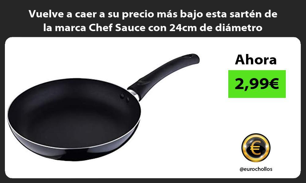 Vuelve a caer a su precio más bajo esta sartén de la marca Chef Sauce con 24cm de diámetro