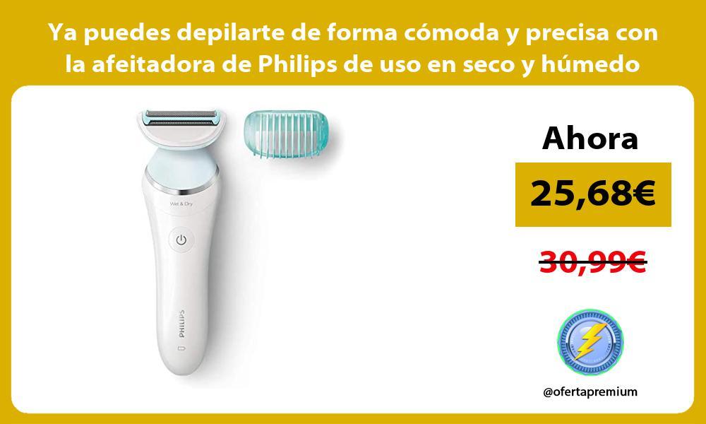 Ya puedes depilarte de forma cómoda y precisa con la afeitadora de Philips de uso en seco y húmedo