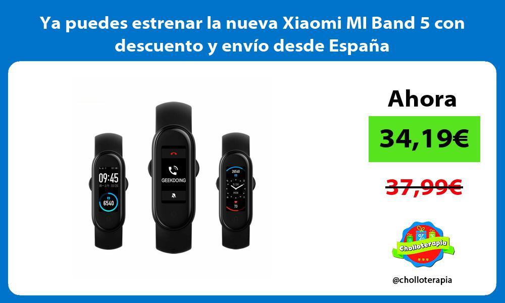 Ya puedes estrenar la nueva Xiaomi MI Band 5 con descuento y envío desde España