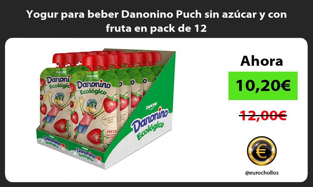 Yogur para beber Danonino Puch sin azúcar y con fruta en pack de 12