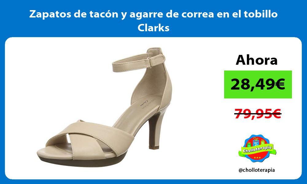 Zapatos de tacón y agarre de correa en el tobillo Clarks
