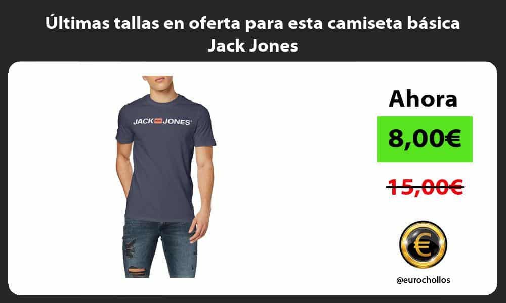 ltimas tallas en oferta para esta camiseta básica Jack Jones