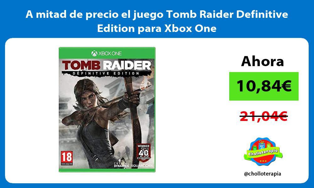 A mitad de precio el juego Tomb Raider Definitive Edition para Xbox One