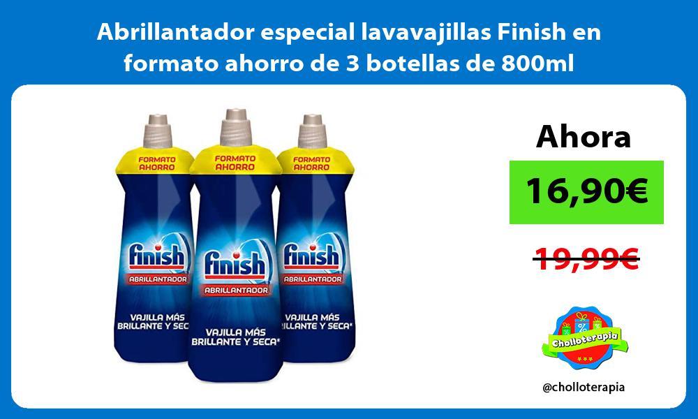 Abrillantador especial lavavajillas Finish en formato ahorro de 3 botellas de 800ml
