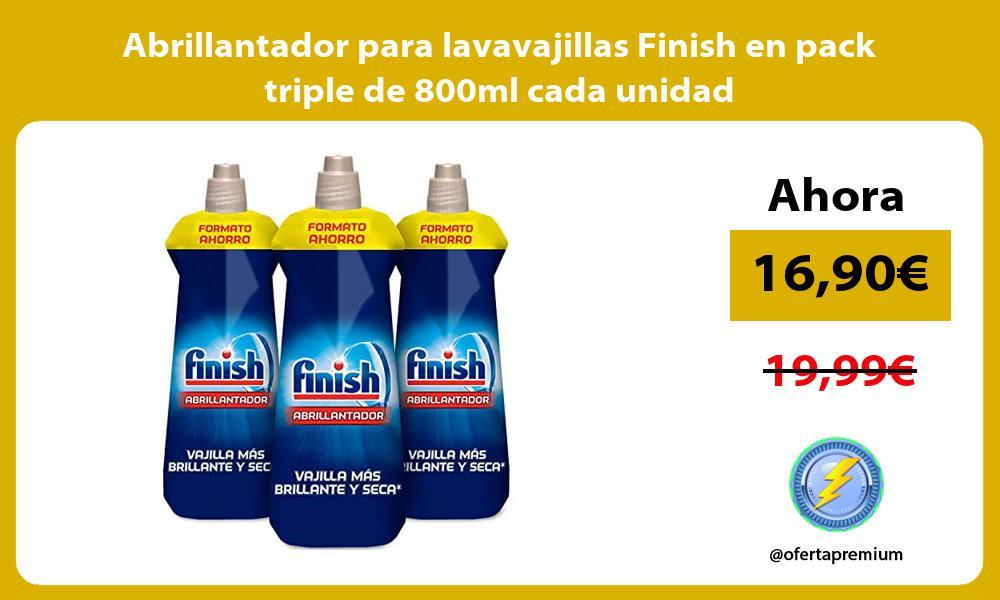 Abrillantador para lavavajillas Finish en pack triple de 800ml cada unidad