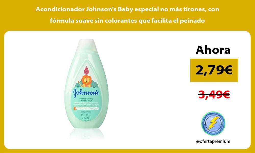 Acondicionador Johnsons Baby especial no mas tirones con formula suave sin colorantes que facilita el peinado