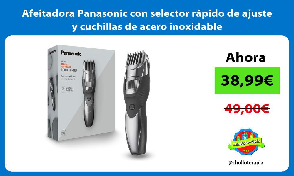 Afeitadora Panasonic con selector rápido de ajuste y cuchillas de acero inoxidable
