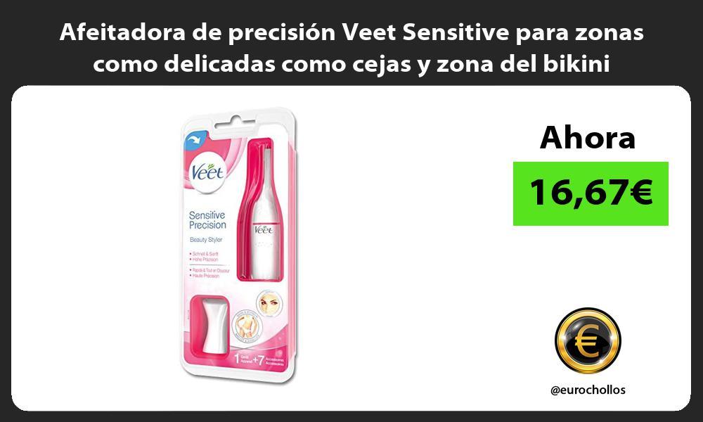 Afeitadora de precision Veet Sensitive para zonas como delicadas como cejas y zona del bikini