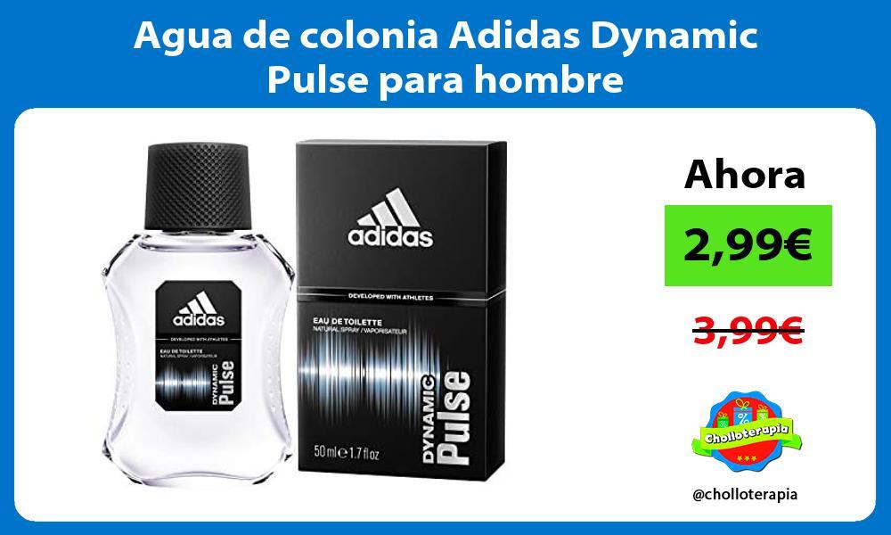 Agua de colonia Adidas Dynamic Pulse para hombre