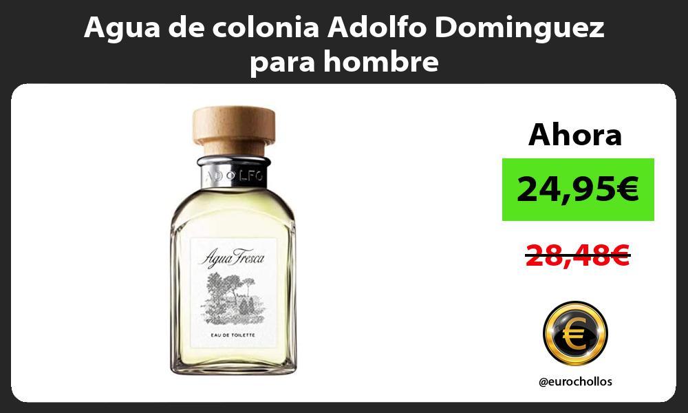 Agua de colonia Adolfo Dominguez para hombre