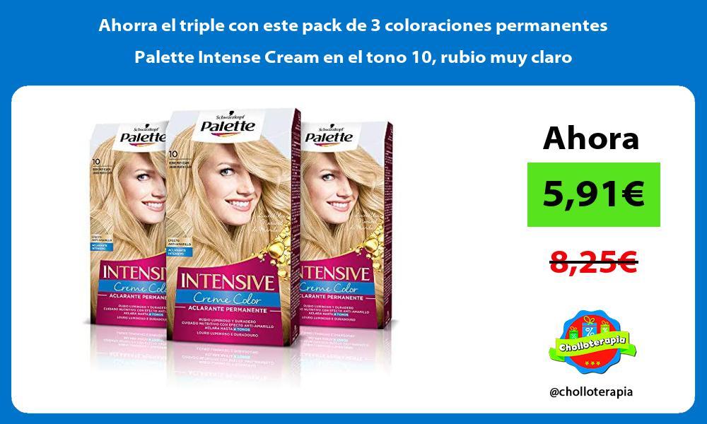 Ahorra el triple con este pack de 3 coloraciones permanentes Palette Intense Cream en el tono 10 rubio muy claro