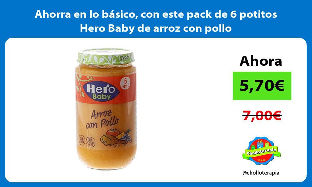 Ahorra en lo basico con este pack de 6 potitos Hero Baby de arroz con pollo