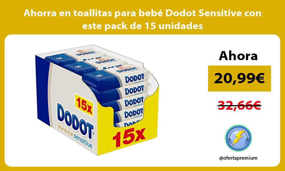 Ahorra en toallitas para bebe Dodot Sensitive con este pack de 15 unidades