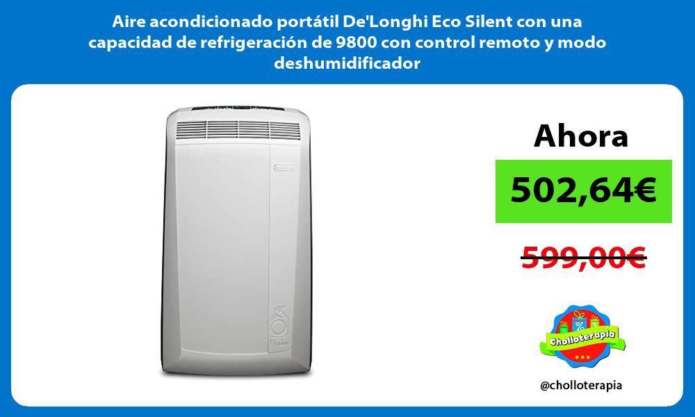 Aire acondicionado portátil DeLonghi Eco Silent con una capacidad de refrigeración de 9800 con control remoto y modo deshumidificador
