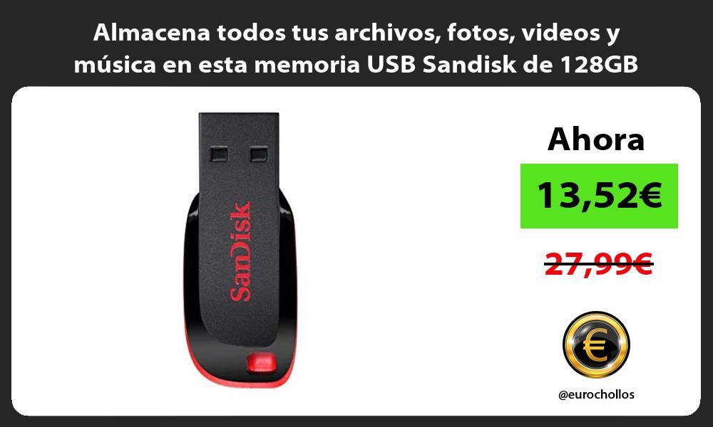 Almacena todos tus archivos fotos videos y musica en esta memoria USB Sandisk de 128GB