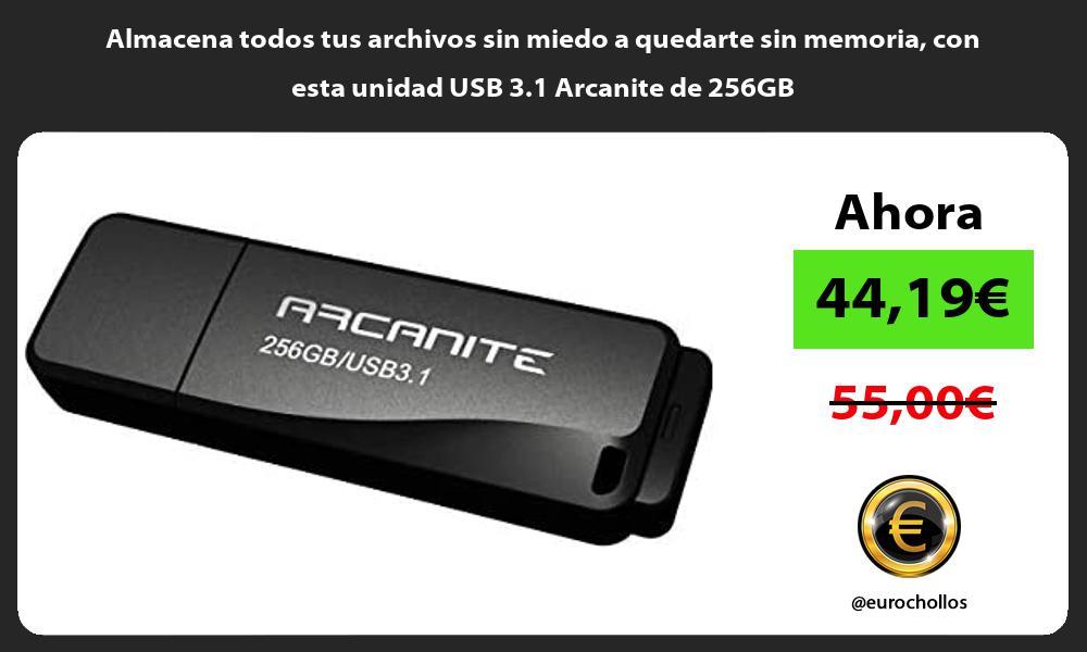 Almacena todos tus archivos sin miedo a quedarte sin memoria con esta unidad USB 3 1 Arcanite de 256GB