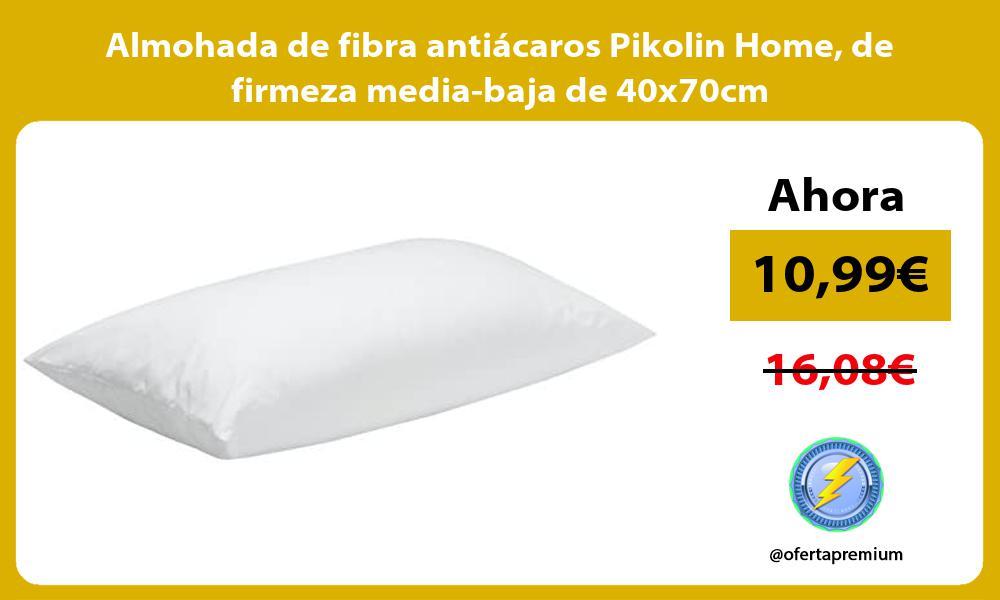 Almohada de fibra antiacaros Pikolin Home de firmeza media baja de 40x70cm